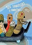 Six saucisses à roulettes