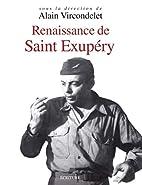 Renaissance de Saint Exupéry : le pilote,…