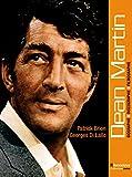 Dean Martin : biographie, discographie, filmographie / Patrick Brion, Georges Di Lallo