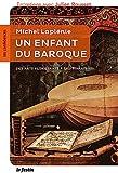 Un enfant du baroque : des Arts florissants à Sagittarius / Michel Laplénie ; entretiens avec Julien Rousset