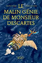 Le Malin Génie de Monsieur Descartes…