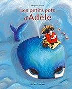 Les petits pots d'Adèle by…