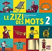 LE ZIZI DES MOTS 2 (French Edition) by…