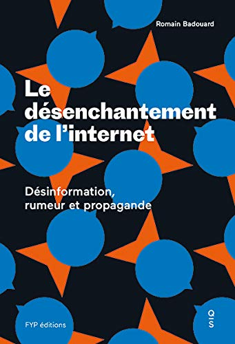 Le désenchantement de l'Internet