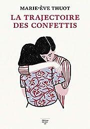 La Trajectoire des confettis por Marie-eve…