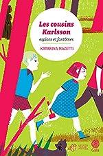 Les cousins Karlsson Tome 1 - Espions et fantômes - Katarina Mazetti