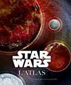 Star Wars : L'Atlas by Collectif