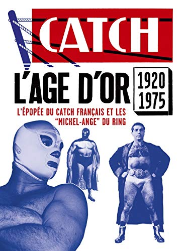 Catch, l'âge d'or 1920-1975