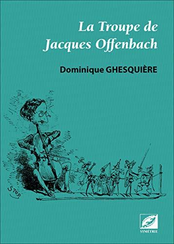 la Troupe de Jacques Offenbach