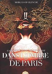Dans l'ombre de Paris: la…