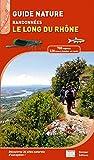 """Afficher """"Guide nature, randonnées le long du Rhône"""""""