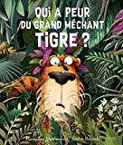 Qui a peur du grand méchant tigre?