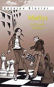 Maëlys et le joueur d'échecs de Antoine…