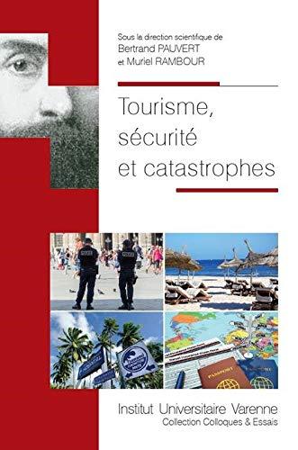 Tourisme, sécurité et catastrophe