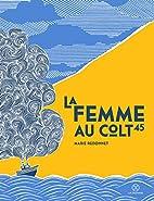 La femme au colt 45 by Marie Redonnet