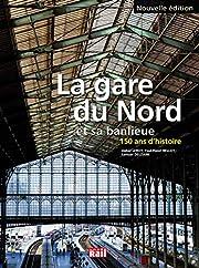 La gare du Nord et sa banlieue : 150 ans…