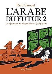 L'Arabe du futur - Tome 2 – tekijä:…