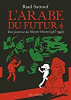 L'Arabe du futur - volume 4 (4) by Riad…