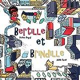 Bertille et Brindille ;