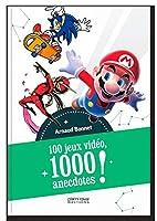 100 Jeux, 1000 Anecdotes by Arnaud Bonnet