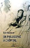 """Afficher """"Un philosophe à l'hôpital"""""""