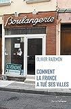 """Afficher """"Comment la France a tué ses villes"""""""