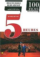 Cent films recommandés par cinq heures :…