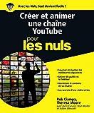 """Afficher """"Créer et animer une chaîne YouTube pour les nuls"""""""