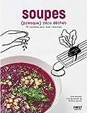 Soupes (presque) zéro déchet : 70 recettes pour tout valoriser