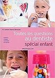 Toutes les questions au dentiste