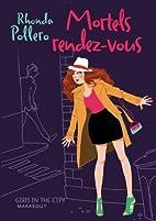 Mortels rendez-vous by Rhonda Pollero