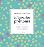 Le livre des prénoms (French Edition), Florence Le Bras