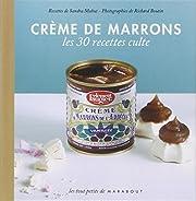 Les 30 Recettes Cultes...: Creme De Marrons…