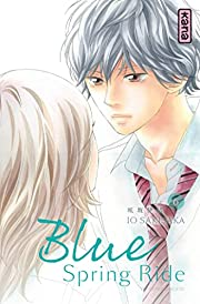 Blue Spring Ride, Tome 6 : – tekijä: Io…