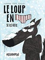 Le Loup en slip - tome 2 - Le Loup en slip se les gèle méchamment - Lupano Wilfrid