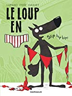 Le Loup en slip - tome 3 - Slip hip hip ! - Lupano Wilfrid