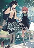 Bloom into you. 2
