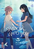 Bloom into you. 5