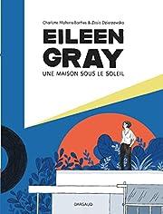 Eileen Gray - Une maison sous le soleil…