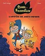Clara et Alex, tome 1: Le mystère des jouets disparus (1) - Santi Anaya