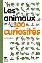 Les animaux en plus de 300 curiosités by…