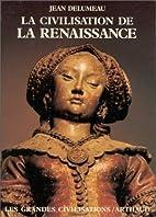 La Civilisation de la Renaissance by Jean…