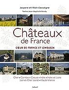Châteaux de France, tome 1 : Coeur de…