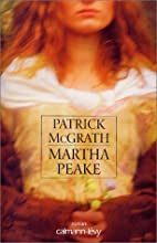 Martha Peake by Patrick Mc Grath