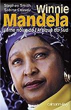 Winnie Mandela, l'âme noire de l'Afrique du…