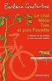 """Afficher """"Le chat, Mélie,Tom, et puis Paulette"""""""