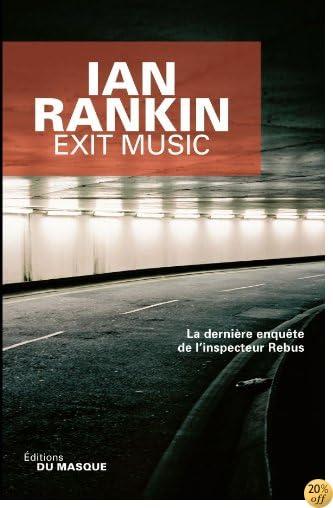 Exit Music La Derniere Enquete De Linspecteur Rebus by Ian Rankin ...