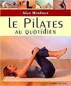 Le Pilates au quotidien : Exercices simples…
