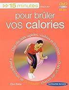 15 minutes pour brûler vos calories (1DVD)…