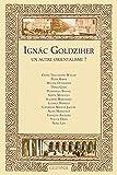 Ignác Goldziher : un autre orientalisme? / Céline Trautmann-Waller ... [et al.]